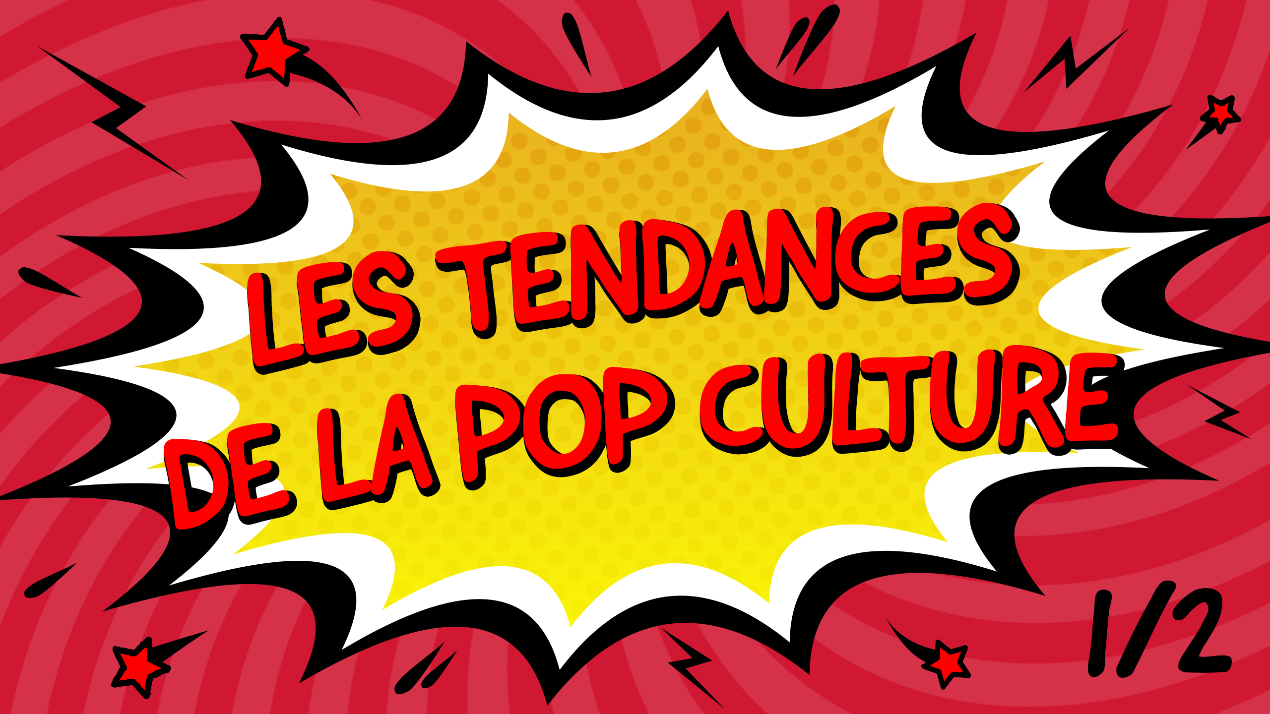 Tendances pop culture 1/2 V2